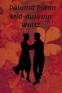 Paloma Piano - Mid-Autumn Waltz